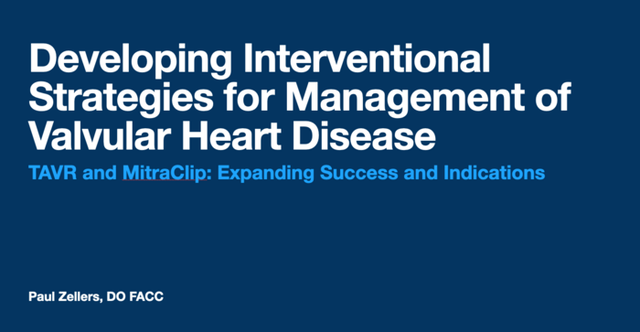 Developing Interventional Strategies for management of Valvular Heart Disease: TAVR for Aortic Stenosis and MitraClip for Mitral Regurgitation…Expanding Success and Indications