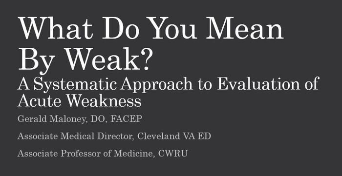 What Do You Mean by Weak? A Systematic Approach to Acute Weakness